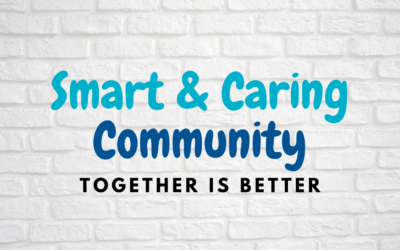 """TOGETHER IS BETTER – Responding as a """"Smart & Caring"""" Community"""