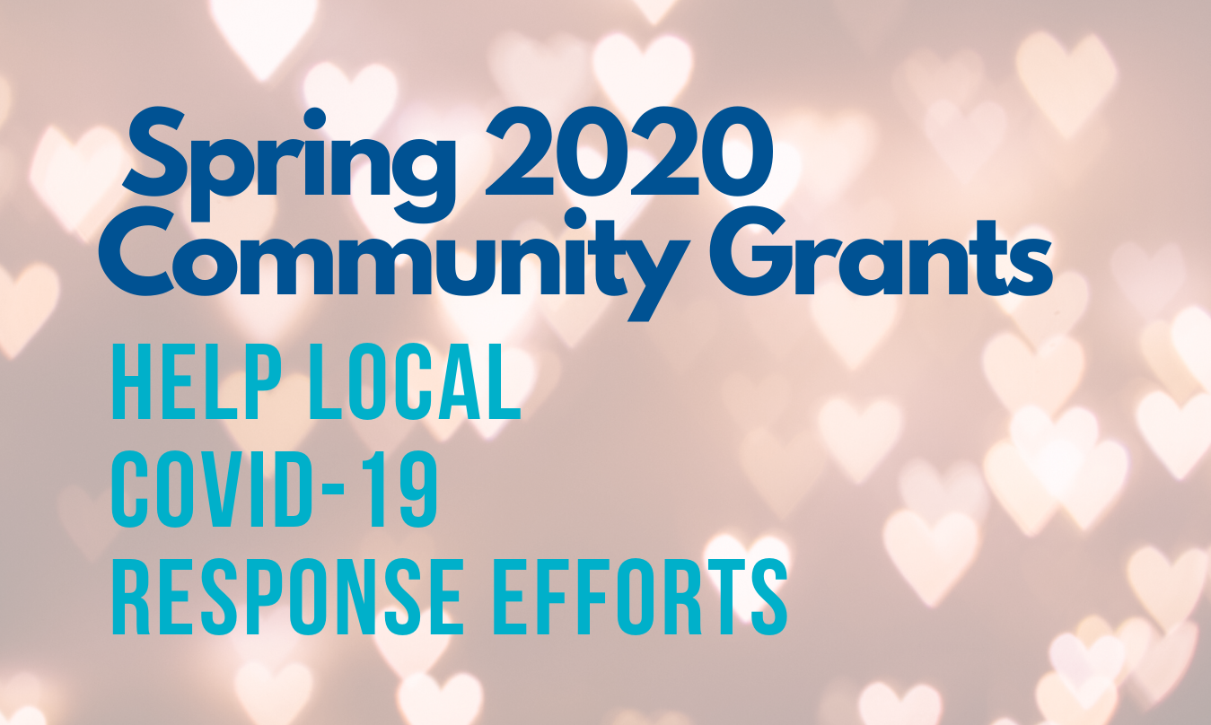 Spring 2020 Community Grants help local COVID-19 response efforts